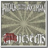 ATTACK OF THE MAD AXEMAN/ WOJCZECH - Split EP