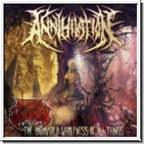 ANNIHILATION - The Individed Wholeness Of All Things CD