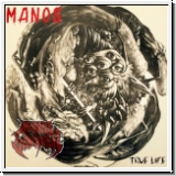 MANOS - True Life CD